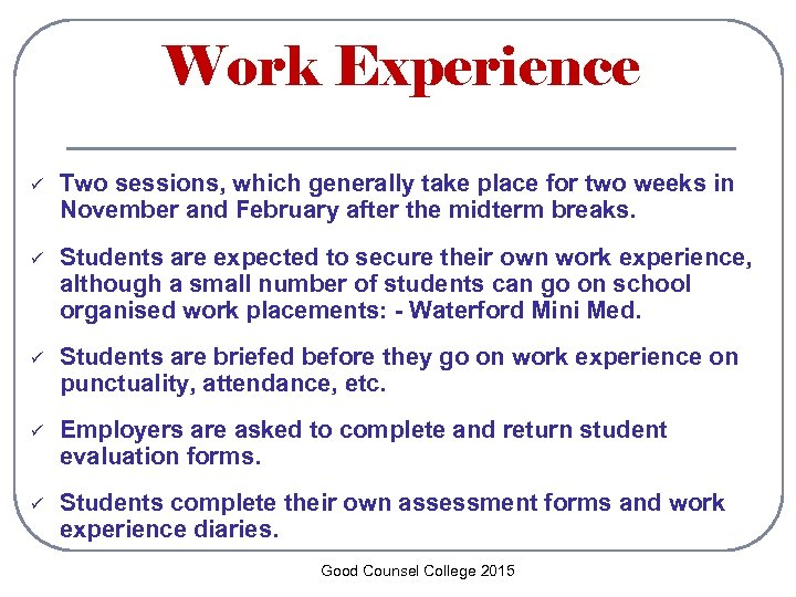 Work Experience ü Two sessions, which generally take place for two weeks in November