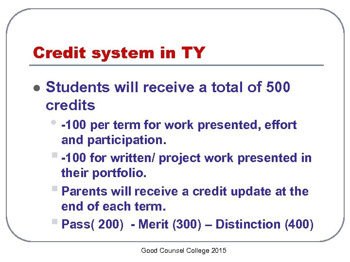 Credit system in TY l Students will receive a total of 500 credits •