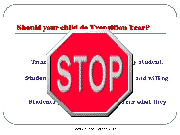 Should your child do Transition Year? NB Transition Year does not suit every student.