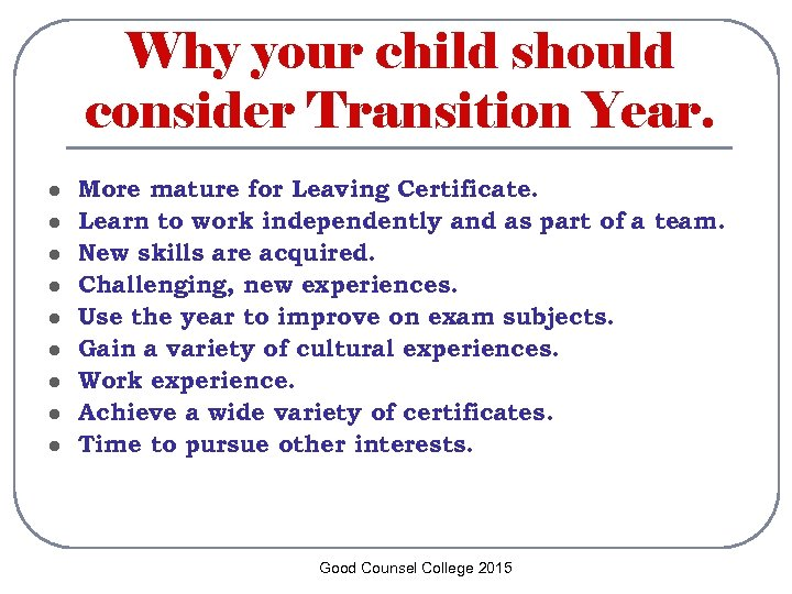 Why your child should consider Transition Year. l l l l l More mature
