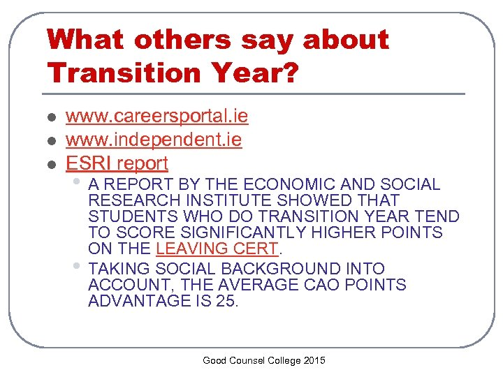 What others say about Transition Year? l l l www. careersportal. ie www. independent.