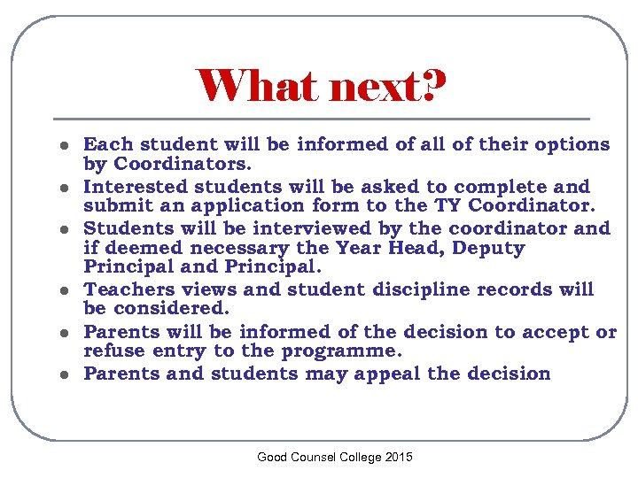 What next? l l l Each student will be informed of all of their