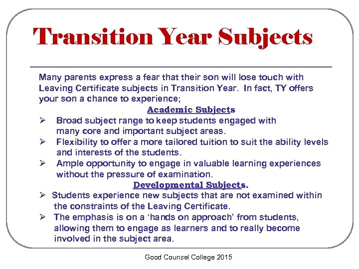 Transition Year Subjects Many parents express a fear that their son will lose touch