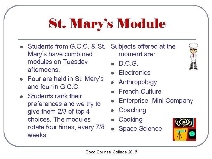 St. Mary's Module l l l Students from G. C. C. & St. Subjects