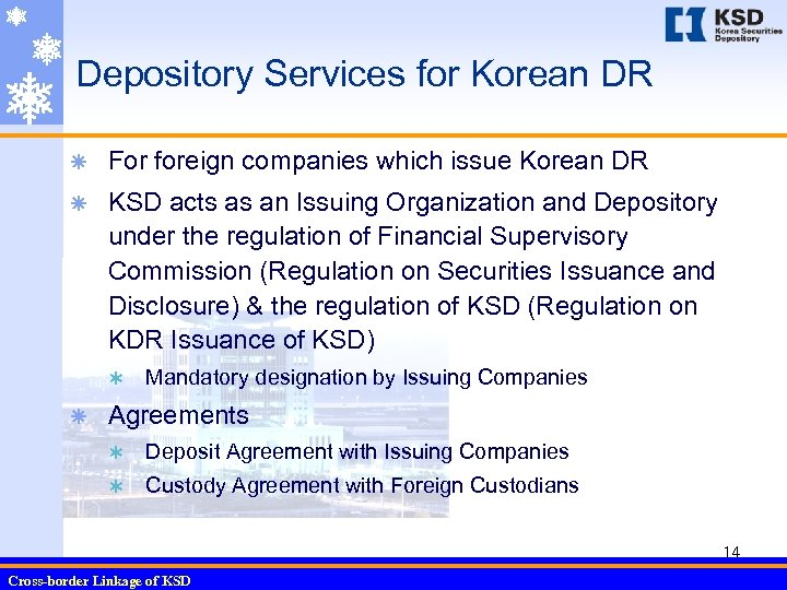 Depository Services for Korean DR ã For foreign companies which issue Korean DR ã