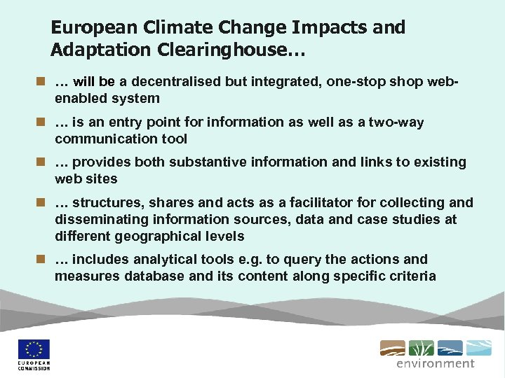 European Climate Change Impacts and Adaptation Clearinghouse… n … will be a decentralised but