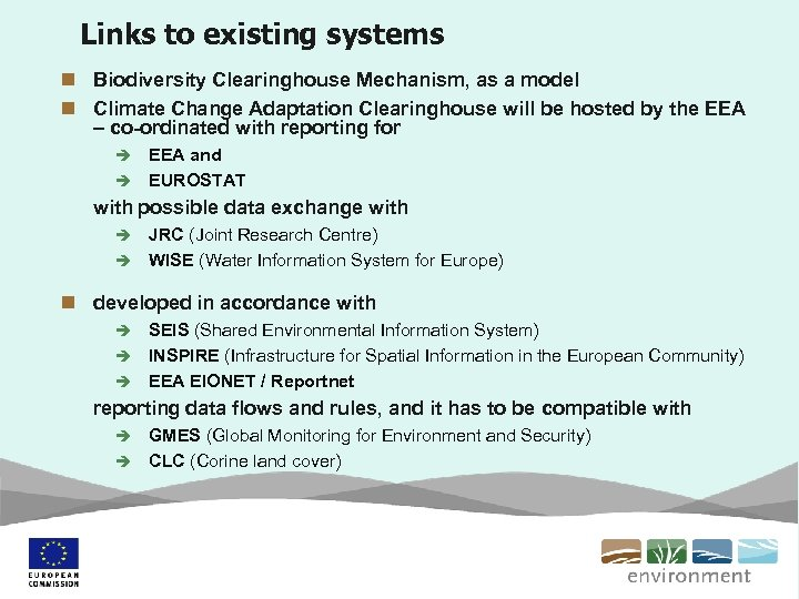 Links to existing systems n Biodiversity Clearinghouse Mechanism, as a model n Climate Change