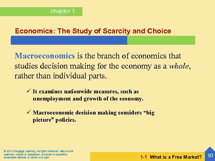 chapter 1 Economics: The Study of Scarcity and Choice Macroeconomics is the branch of