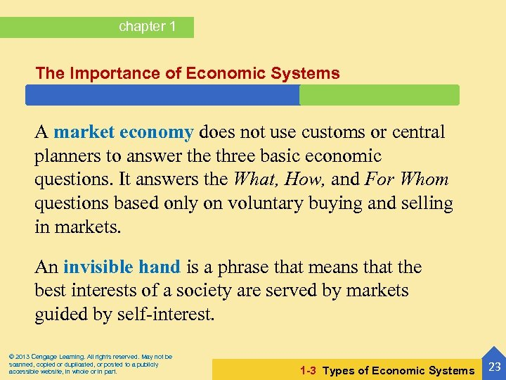 chapter 1 The Importance of Economic Systems A market economy does not use customs