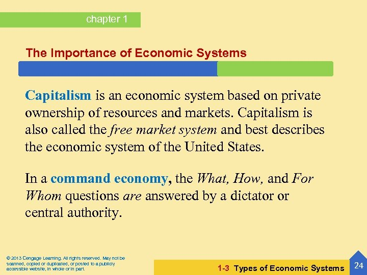 chapter 1 The Importance of Economic Systems Capitalism is an economic system based on