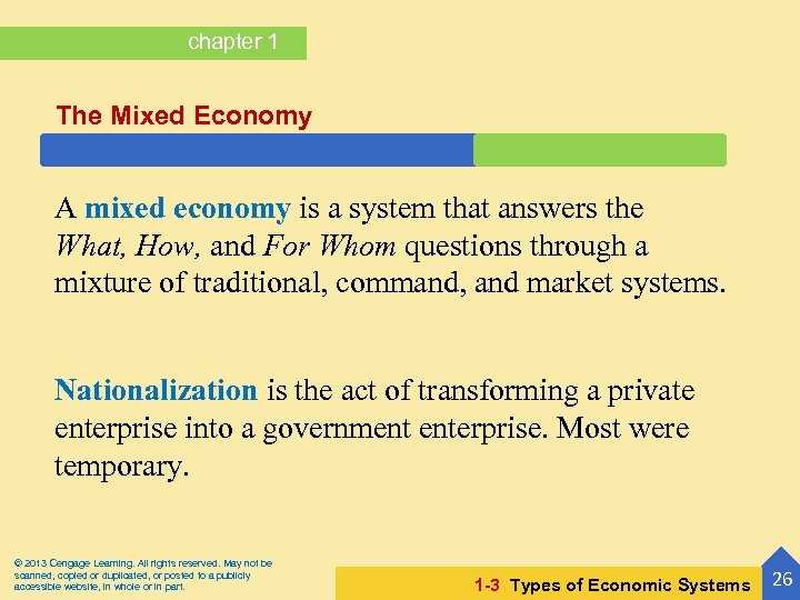 chapter 1 The Mixed Economy A mixed economy is a system that answers the