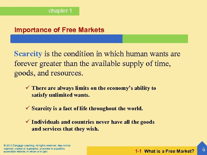 chapter 1 Importance of Free Markets Scarcity is the condition in which human wants