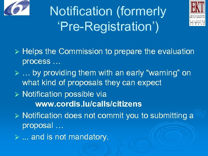 Notification (formerly 'Pre-Registration') Helps the Commission to prepare the evaluation process … Ø …