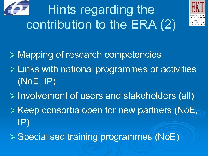 Hints regarding the contribution to the ERA (2) Ø Mapping of research competencies Ø