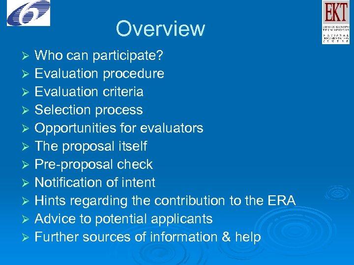 Overview Who can participate? Ø Evaluation procedure Ø Evaluation criteria Ø Selection process Ø