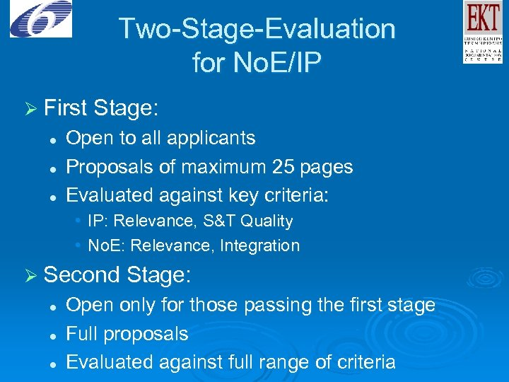 Two-Stage-Evaluation for No. E/IP Ø First Stage: l l l Open to all applicants