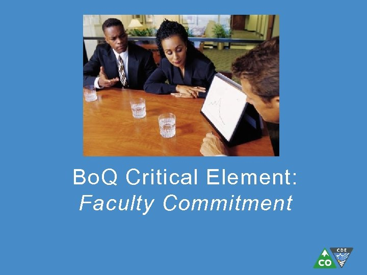 Bo. Q Critical Element: Faculty Commitment