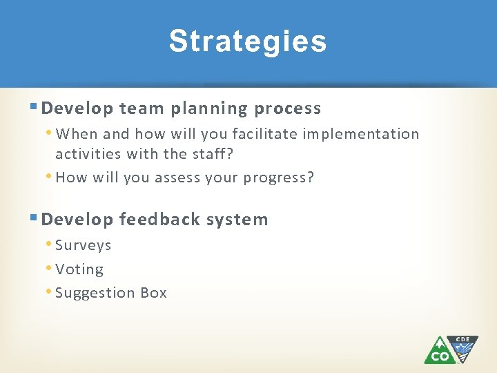 Strategies § Develop team planning process • When and how will you facilitate implementation