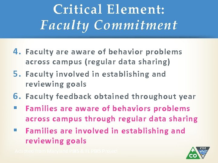 Critical Element: Faculty Commitment 4. Faculty are aware of behavior problems 5. 6. §
