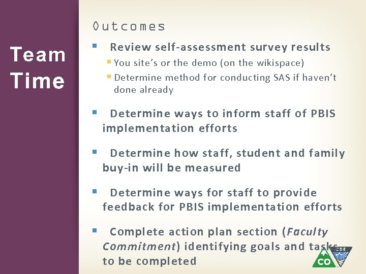 Team Time Outcomes § Review self-assessment survey results § You site's or the demo