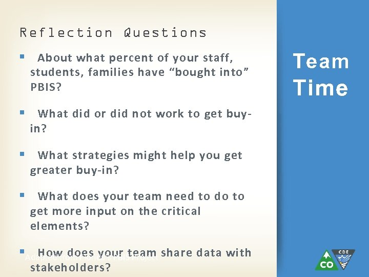"Reflection Questions § About what percent of your staff, students, families have ""bought into"""