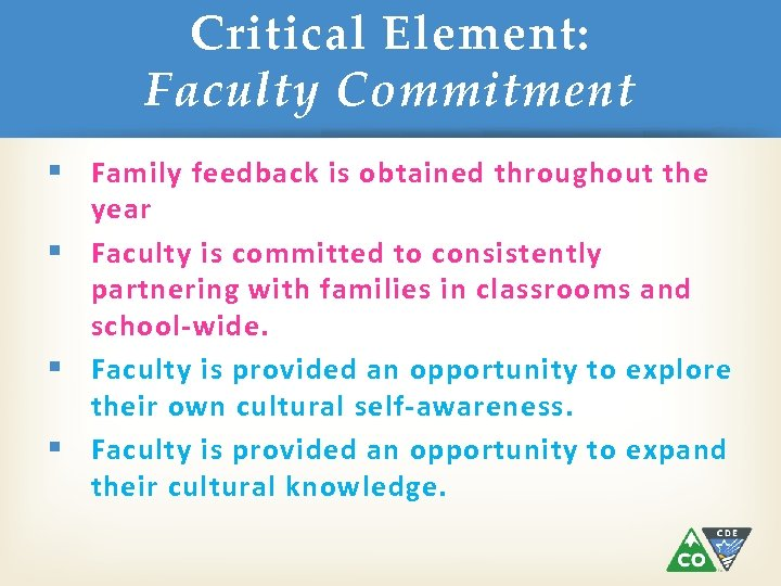 Critical Element: Faculty Commitment § Family feedback is obtained throughout the year § Faculty