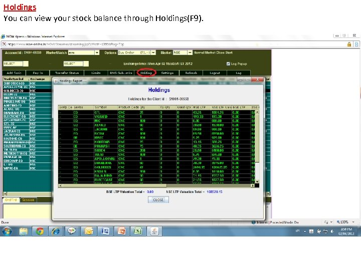 Holdings You can view your stock balance through Holdings(F 9).