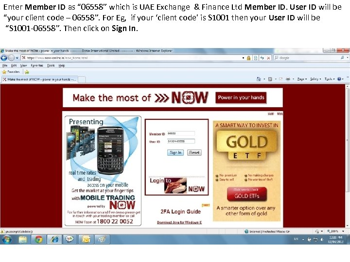 "Enter Member ID as "" 06558"" which is UAE Exchange & Finance Ltd Member"