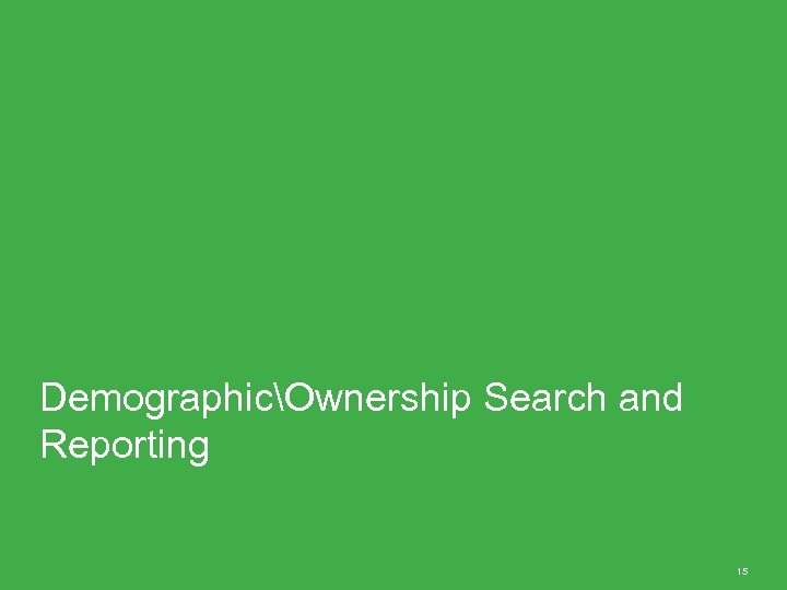 DemographicOwnership Search and Reporting 15