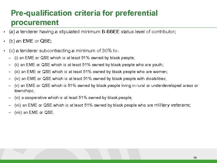 Pre-qualification criteria for preferential procurement • (a) a tenderer having a stipulated minimum B-BBEE