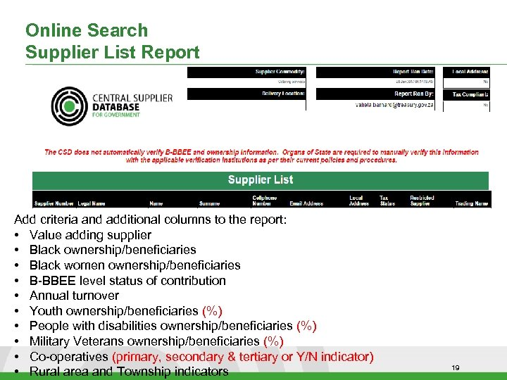 Online Search Supplier List Report Add criteria and additional columns to the report: •