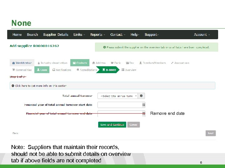 None Remove end date Note: Suppliers that maintain their records, should not be able