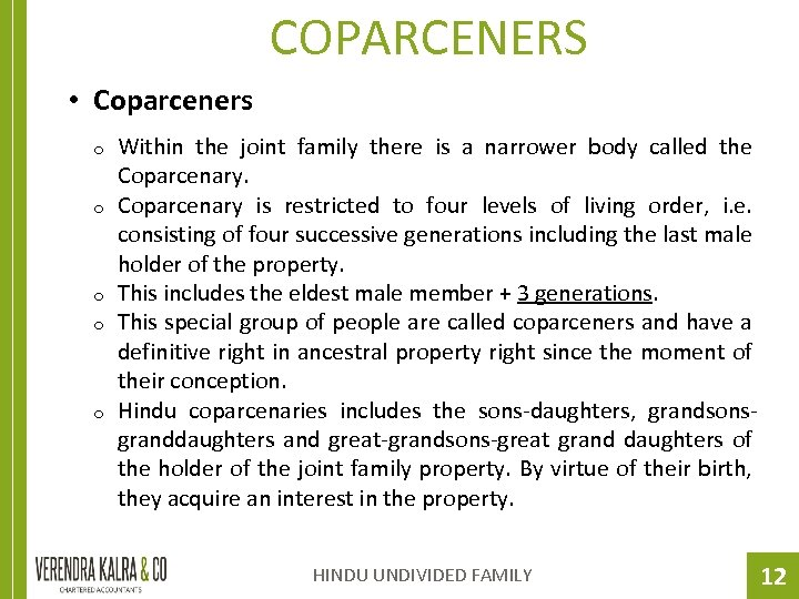COPARCENERS • Coparceners o o o Within the joint family there is a narrower