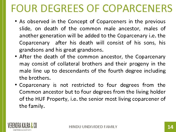 FOUR DEGREES OF COPARCENERS • As observed in the Concept of Coparceners in the