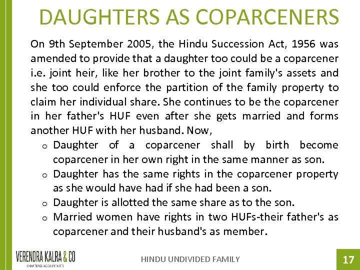 DAUGHTERS AS COPARCENERS On 9 th September 2005, the Hindu Succession Act, 1956 was