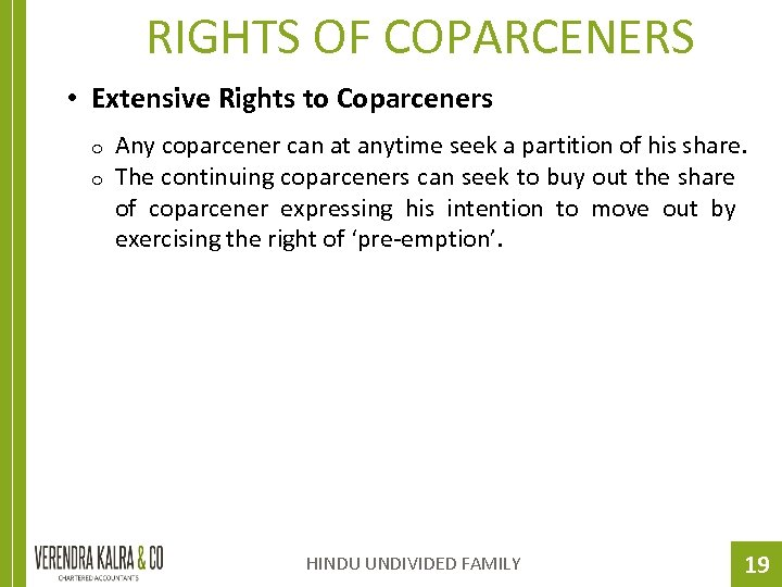 RIGHTS OF COPARCENERS • Extensive Rights to Coparceners o o Any coparcener can at