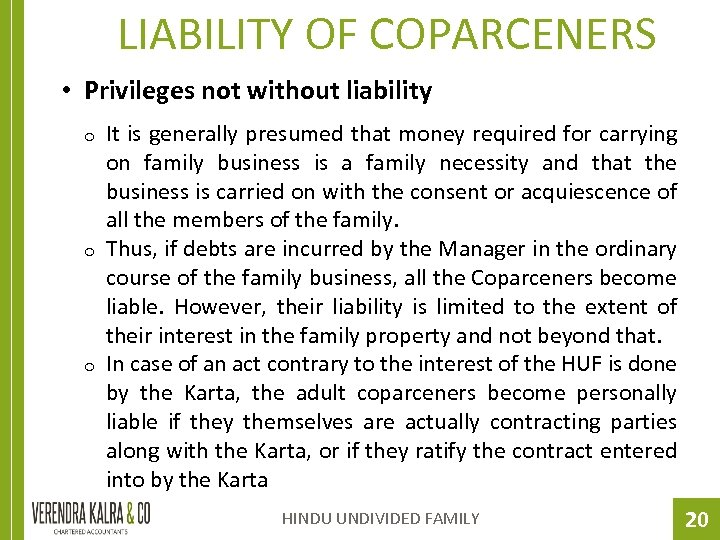 LIABILITY OF COPARCENERS • Privileges not without liability o o o It is generally