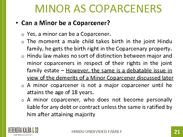 MINOR AS COPARCENERS • Can a Minor be a Coparcener? o o o Yes,