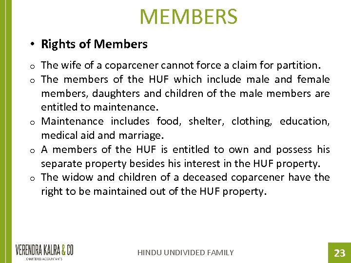 MEMBERS • Rights of Members o o o The wife of a coparcener cannot