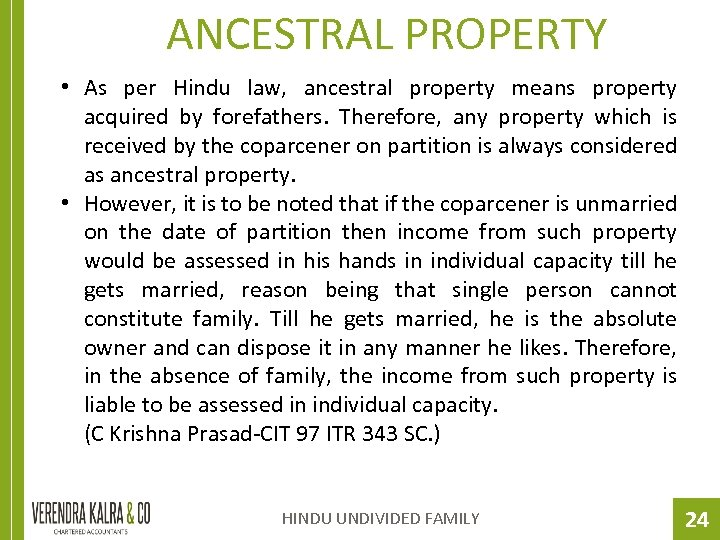 ANCESTRAL PROPERTY • As per Hindu law, ancestral property means property acquired by forefathers.