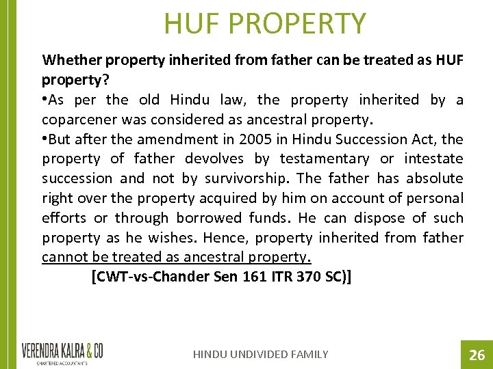 HUF PROPERTY Whether property inherited from father can be treated as HUF property? •