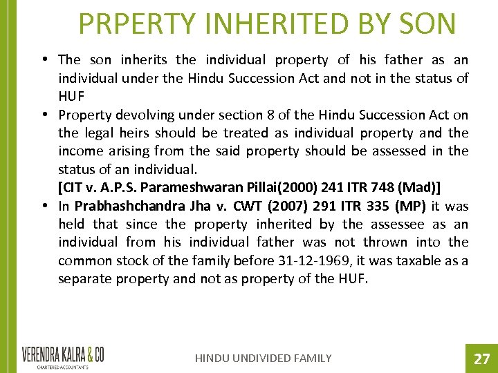 PRPERTY INHERITED BY SON • The son inherits the individual property of his father