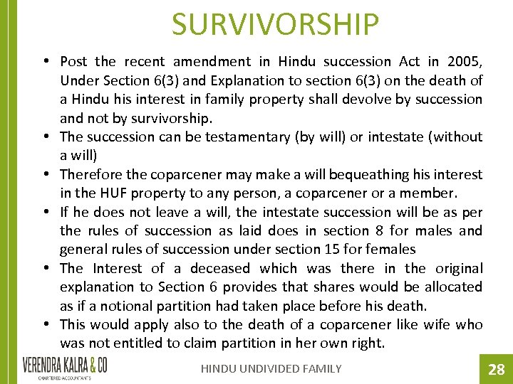 SURVIVORSHIP • Post the recent amendment in Hindu succession Act in 2005, Under Section