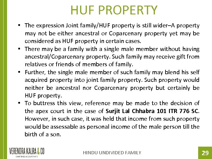 HUF PROPERTY • The expression Joint family/HUF property is still wider–A property may not