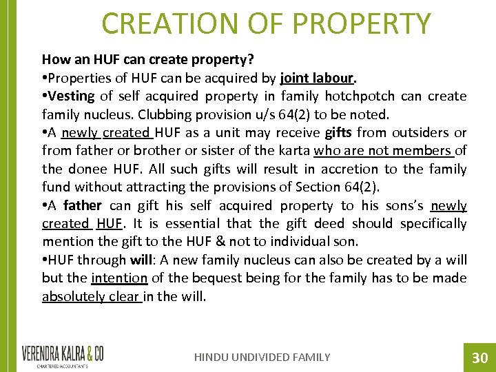 CREATION OF PROPERTY How an HUF can create property? • Properties of HUF can