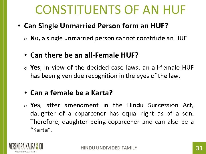 CONSTITUENTS OF AN HUF • Can Single Unmarried Person form an HUF? o No,