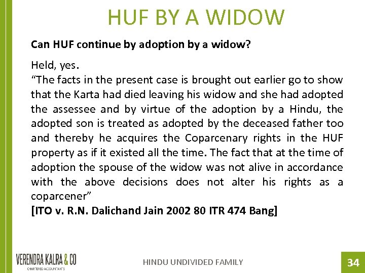 HUF BY A WIDOW Can HUF continue by adoption by a widow? Held, yes.