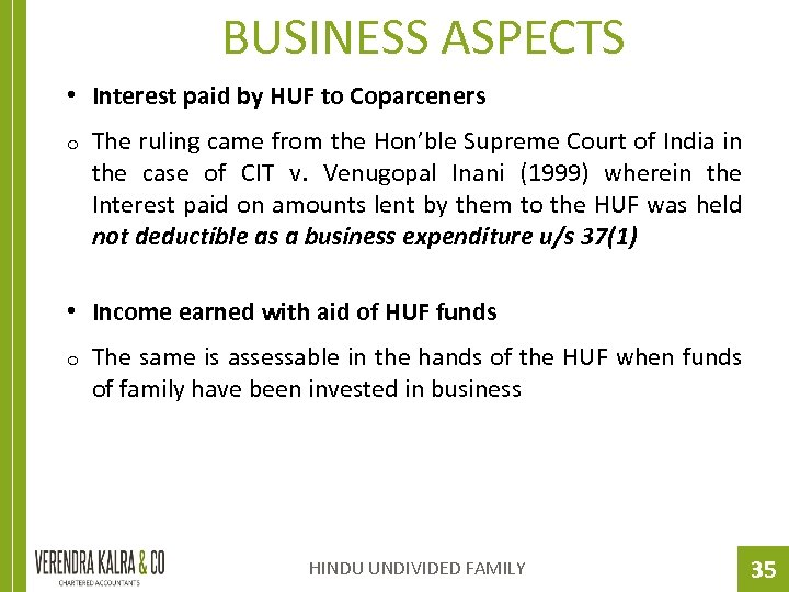 BUSINESS ASPECTS • Interest paid by HUF to Coparceners o The ruling came from