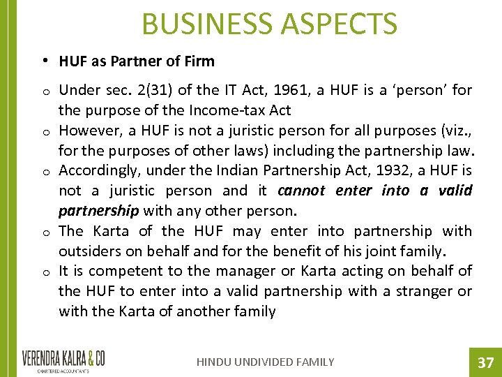 BUSINESS ASPECTS • HUF as Partner of Firm o o o Under sec. 2(31)