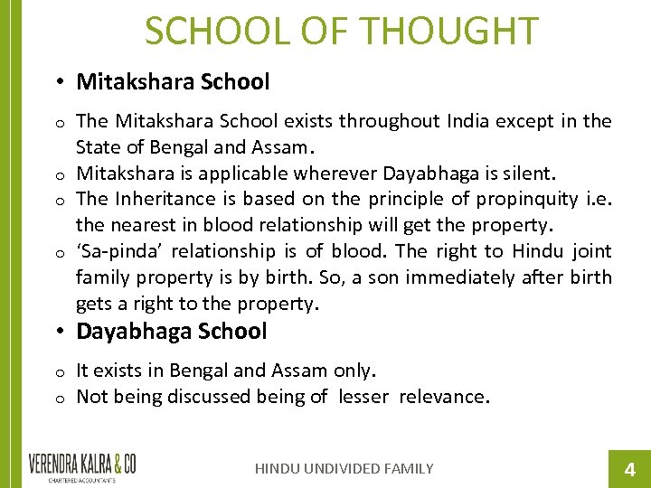 SCHOOL OF THOUGHT • Mitakshara School o o The Mitakshara School exists throughout India